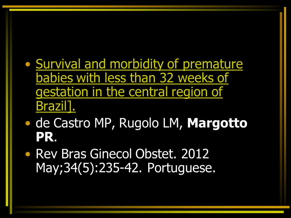 Survival and morbidity of premature babies with less than 32 weeks of gestation in the central region of Brazil].